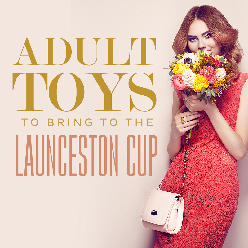 Adult Toys to Bring to the Launceston Cup Graphic - Randy Fox