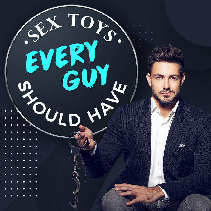 Sex Toys Every Guy Should Have Graphic - Randy Fox