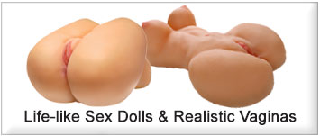 Life-Like Sex Dolls and Realistic Vaginas